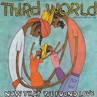 Third World - Now That We Found Love