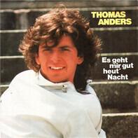 Thomas Anders - Es Geht Mir Gut Heut' Nacht