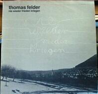 Thomas Felder - Nie wieder Frieden kriegen
