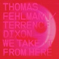 Thomas & Terren Fehlmann - We Take IT From Here