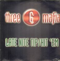 Three 6 Mafia - Late Nite Tip / Hit 'Em