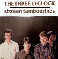 Three O'Clock - Sixteen Tambourines-16tr-