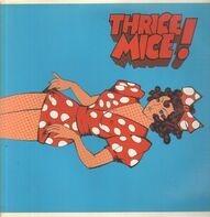 Thrice Mice - Thrice Mice!