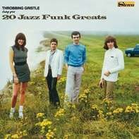 Throbbing Gristle - 20 Jazz Funk Greats (lp+mp3,grün)