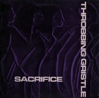 Throbbing Gristle - Sacrifice