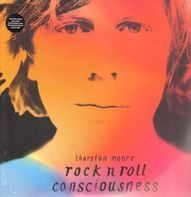Thurston Moore - Rock'n Roll Consciousness