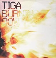 Tiga - BURNING DOWN