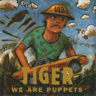 Tiger - We Are Puppets