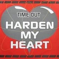 Time Out - Harden My Heart