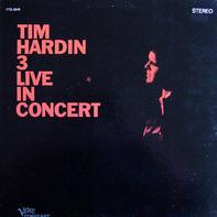 Tim Hardin - Tim Hardin 3 Live In Concert
