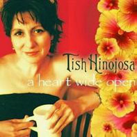 Tish Hinojosa - A Heart Wide Open