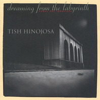 Tish Hinojosa - Dreaming From The Labyrinth / Soñar Del Laberinto