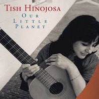Tish Hinojosa - Our Little Planet