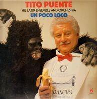 Tito Puente & His Latin Orchestra - Un Poco Loco