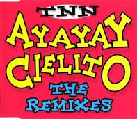 Tnn - AyAyAy Cielito (The Remixes)