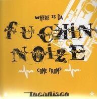 Tocadisco - Da Fuckin' Noize