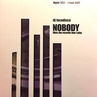 Tocadisco - Nobody Likes The Record That I Play