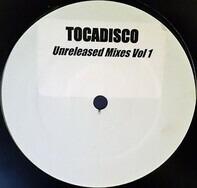 Tocadisco - Unreleased Mixes Vol 1