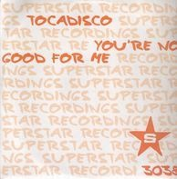 Tocadisco - You're No Good For Me