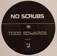 Todd Edwards - No Scrubs