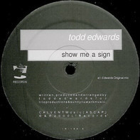 Todd Edwards - Show Me a Sign