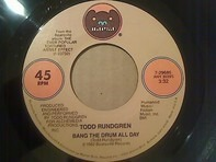 Todd Rundgren - Bang The Drum All Day / Chant