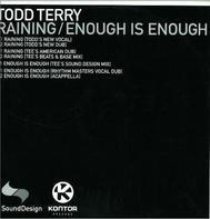 Todd Terry - Raining/Enough Is Enough
