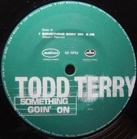 Todd Terry - Something Goin' On (Sash! Remix)