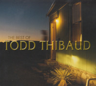 Todd Thibaud - The Best Of Todd Thibaud