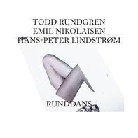 Todd Rundgren /Emil Nikolaisen /Lindstrom - Runddans (2lp+cd)