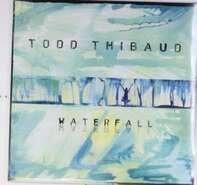 TODD THIBAUD - WATERFALL