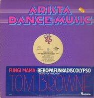 Tom Browne - Fungi Mama/Bebopafunkadiscolypso