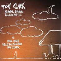 Tom Clark - Service Station Remixes Part II