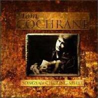 Tom Cochrane - Songs of a Circling Spirit