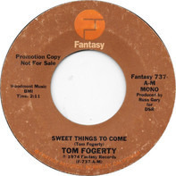 Tom Fogerty - Sweet Things to come