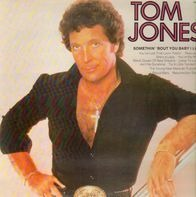 Tom Jones - Somethin' 'Bout You Baby I Like