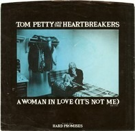 Tom Petty And The Heartbreakers - A Woman In Love (It's Not Me)