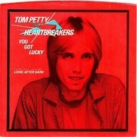 Tom Petty And The Heartbreakers - You Got Lucky