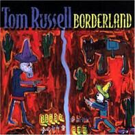 Tom Russell - Borderland