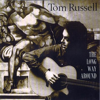 Tom Russell - The Long Way Around