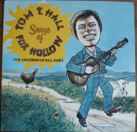 Tom T. Hall - Songs of Fox Hollow (For Children of All Ages)