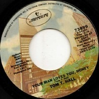 Tom T. Hall - Your Man Loves You, Honey / One Of The Mysteries Of Life