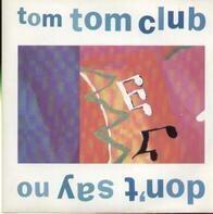 Tom Tom Club - Don't Say No