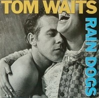 Tom Waits - Rain Dogs