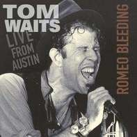 Tom Waits - Romeo Bleeding