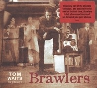 Tom Waits - Brawlers (orphans)