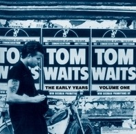 Tom Waits - Early Years Vol. 1