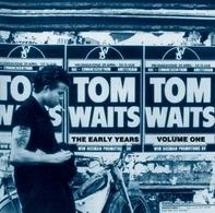 Tom Waits - Early Years Vol. 1