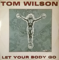 Tom Wilson - Let Your Body Go