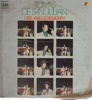 Tomas De San Julian - El Gallegazo